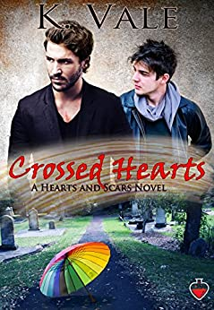 Crossed Hearts: A Hearts and Scars Novel by [Vale, K.]
