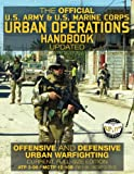 The Official US Army & US Marine Corps Urban Operations Handbook - Updated: Offensive & Defensive Urban Warfighting - Current, Full-Size Edition - Giant 8.5 X 11 Format: Large, Clear Print & Pictures - Atp 3-06 / McTp 12-10b (FM 3-06 / McWp 3-35.3)