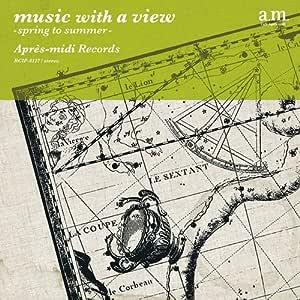 音楽のある風景 〜春から夏へ〜 / music with a view -spring to summer-
