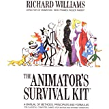 The Animator's Survival Kit: A Manual of Methods, Principles and Formulas for Classical, Computer, Games, Stop Motion and Int