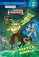 Reptile Rumble! (DC Super Friends) (Step into Reading)
