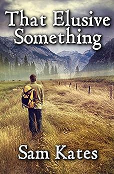 That Elusive Something by [Kates, Sam]