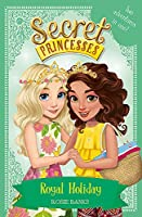 Secret Princesses: Royal Holiday: Two Magical Adventures in One! Special