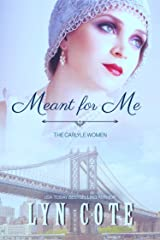 Meant for Me (The Carlyle Women Book 1) (English Edition) Kindle版
