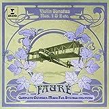 フォーレ:ヴァイオリン・ソナタ第1番&第2番&子守歌他
