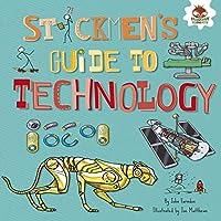 Stickmen's Guide to Technology (Stickmen's Guides to Stem)