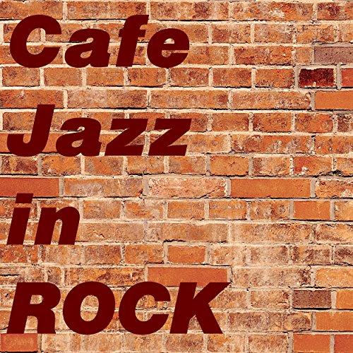 Cafe Jazz in ROCK