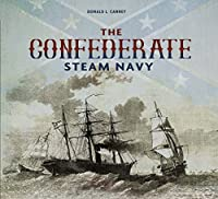 The Confederate Steam Navy 1861-1865