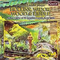 David Liddle Plays Hollins Widor Wood & Liddle New