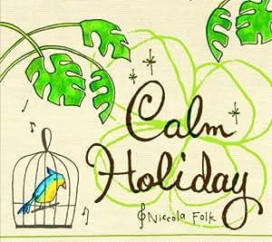 Calm holiday