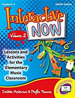 Interactive Now - Vol. 2 (Smart Edition): Lessons and Activities for the Elementary Music Classroom