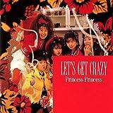 Let's get crazy [CD] Princess Princess [CD] Princess Princess [CD] Princess P...