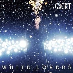 GACKT「WHITE LOVERS -幸せなトキ-」のCDジャケット