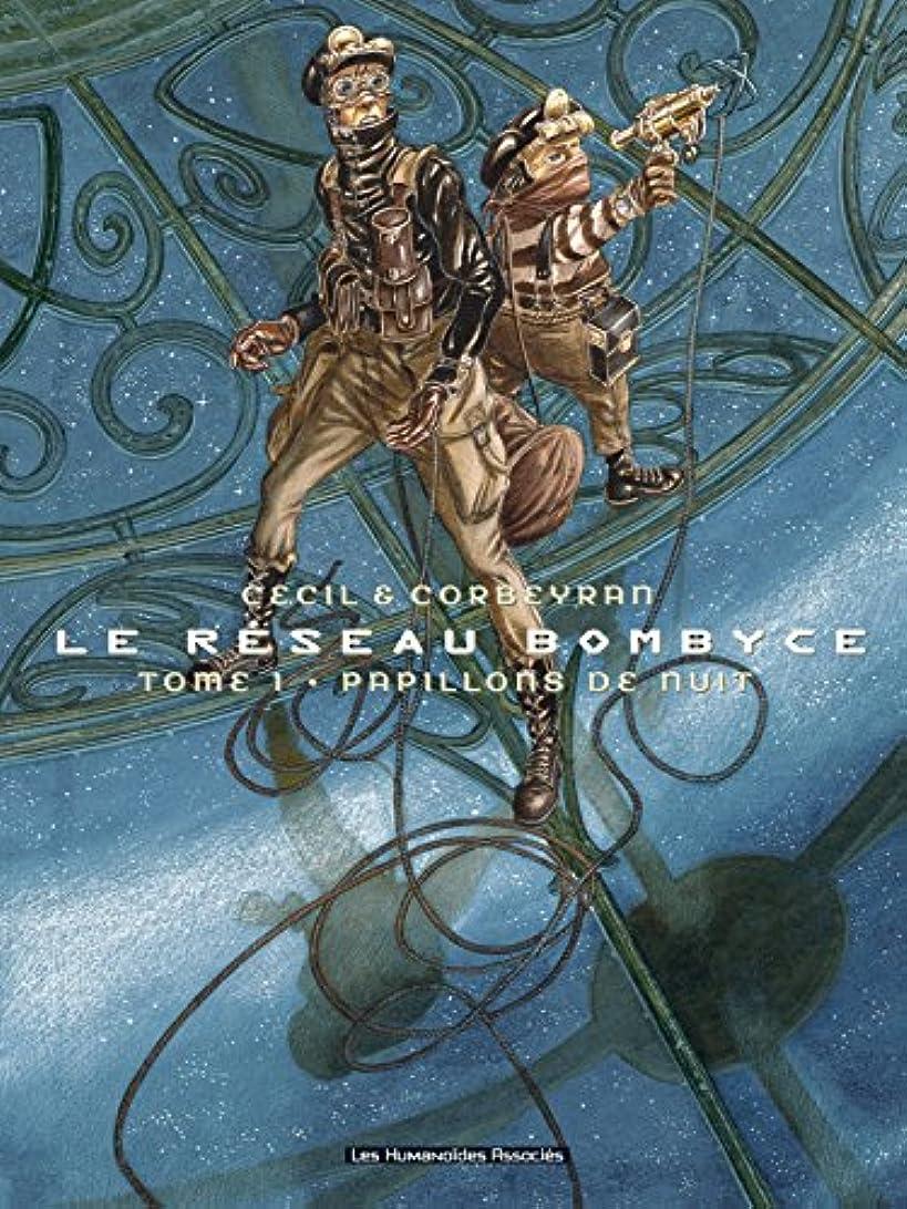 囲むグループバレエLe Réseau Bombyce Vol. 1: Papillons de nuit (French Edition)