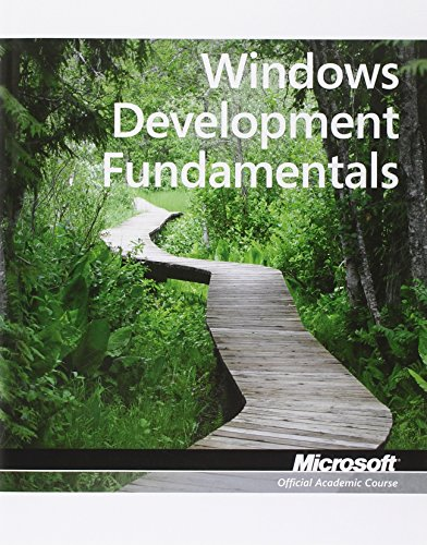 Download Exam 98-362: MTA Windows Development Fundamentals (Microsoft Official Academic Course) 0470889136