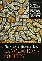 The Oxford Handbook of Language and Society (Oxford Handbooks)
