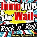 Jump, Jive, An 039 Wail: Rock 039 N 039 Roll