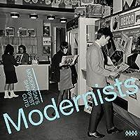MODERNISTS: MODERNISM'S SHARPEST CUTS [LP] [12 inch Analog]
