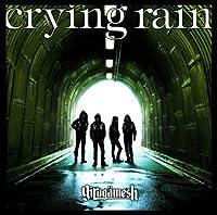 CRYING RAIN(regular ed.) by GIRUGAMESH (2009-10-07)