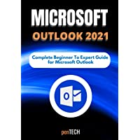 MICROSOFT OUTLOOK 2021: The Complete Beginner to Expert Guid…