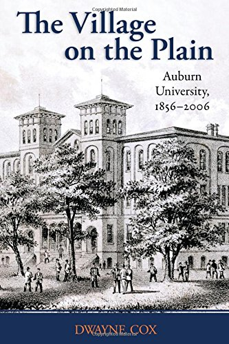 Download The Village on the Plain: Auburn University, 1856-2006 0817319093