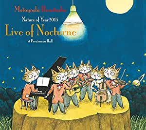 Nature of Year2015「Live of Nocturne」at Persimmon Hall
