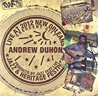 Live at Jazzfest 2012 by Andrew Duhon (2013-05-03)