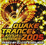 QUAKE TRANCE ANNUAL 2005 SUMMER MIXED BY DJ UTO & KEN-BOW