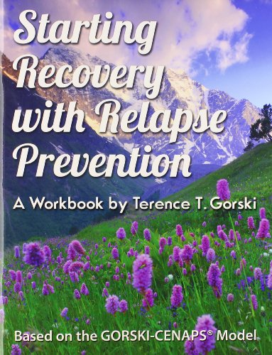 Download Starting Recovery with Relapse Prevention: A Workbook by Terence T. Groski 0830915451