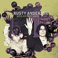 Until We Meet Again by ANDERSON RUSTY (2012-02-21)