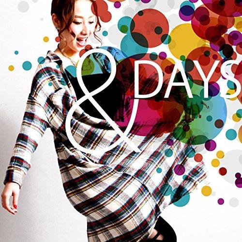 & DAYS