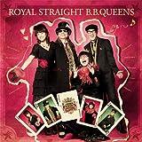 ROYAL STRAIGHT B.B.QUEENS