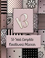 """B:  53-Week Complete Needlework Planner: """"Sew"""" Much Fun  Monogram Needlework Planner with 2:3 and 4:5 Graph Paper - and a Page for Notes"""