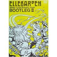 BRING YOUR BOARD!! TOUR-BOOTLEGII-