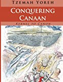 Conquering Canaan (English Only Edition): Volume 15 (Kernel to Canon)