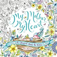 My Mother, My Heart: A Joyful Book to Color (Activity Books)