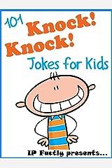 101 Knock Knock Jokes for Kids. Children's Knock Knock Jokes (Joke Books for Kids Book 1) Kindle Edition