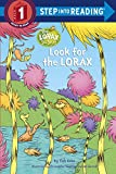 Look for the Lorax (Dr. Seuss) (Step into Reading)