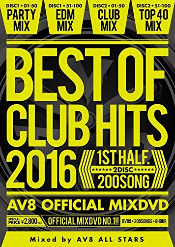 [画像:BEST OF CLUB HITS 2016 -1st half- AV8 OFFICIAL MIXDVD]