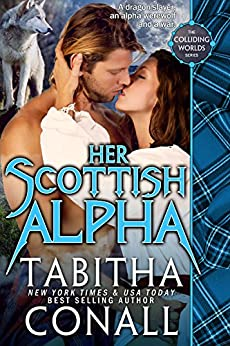 Her Scottish Alpha (Colliding Worlds Book 3) by [Conall, Tabitha]