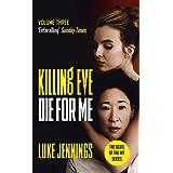 Killing Eve: Die For Me: The basis for the BAFTA-winning Killing Eve TV series