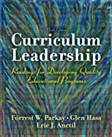 Curriculum Leadership: Readings for Developing Quality Educational Programs