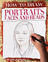 Portraits, Faces and Heads (How to Draw)