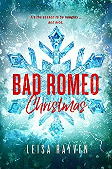 Bad Romeo Christmas: A Starcrossed Anthology by [Rayven, Leisa]