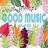 GOOD MUSIC vol.03