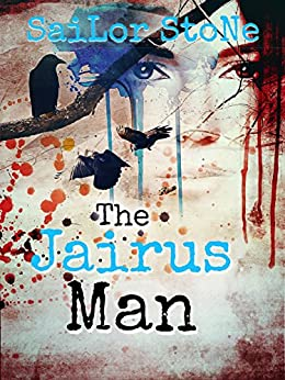 """The Jairus Man: Book One of the """"The Girl on a Cross"""" Trilogy by [Stone, Sailor]"""