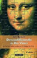 Descodificando a Da Vinci : los hechos reales ocultos en El código Da Vinci