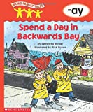 Spend a Day in Backwards Bay (Word Family Tales)