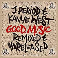 G.O.O.D. Music by J. PERIOD & KANYE WEST (2013-02-26)