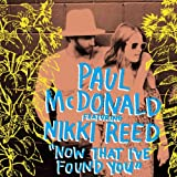Now That I've Found You (feat. Nikki Reed) - Single